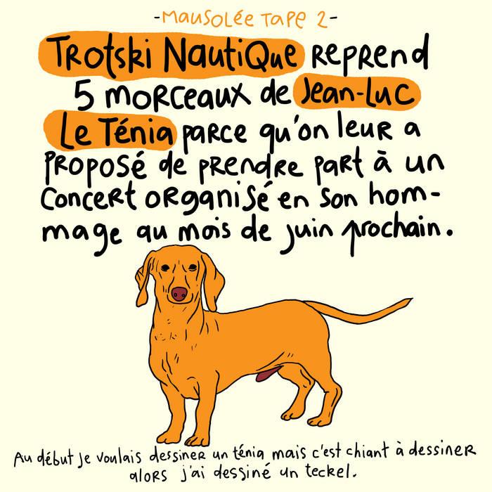 Mausolée Tape 2 Jean-Luc Le Ténia par par Trotski Nautique