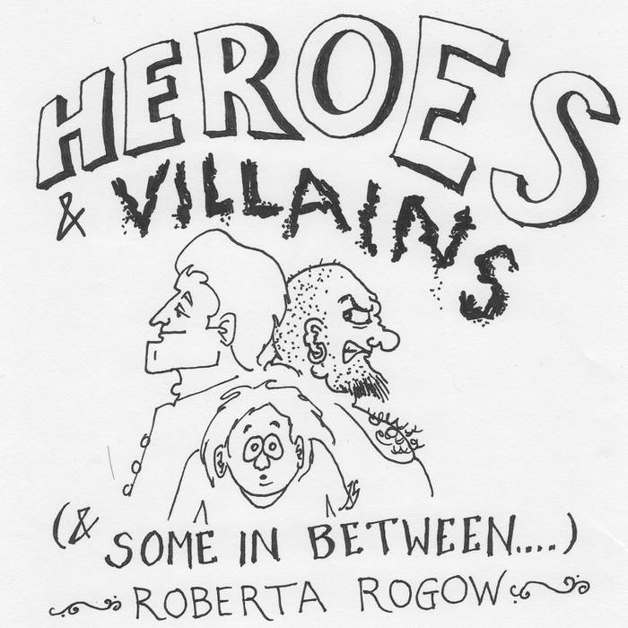 Heroes and Villains (& Some In Between....) cover art