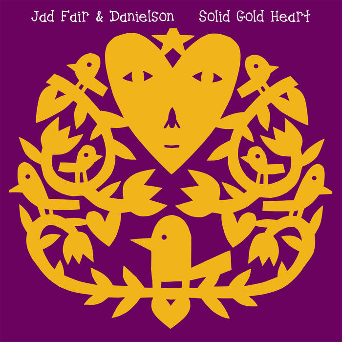 Jad Fair & Danielson : Solid Gold Heart cover art