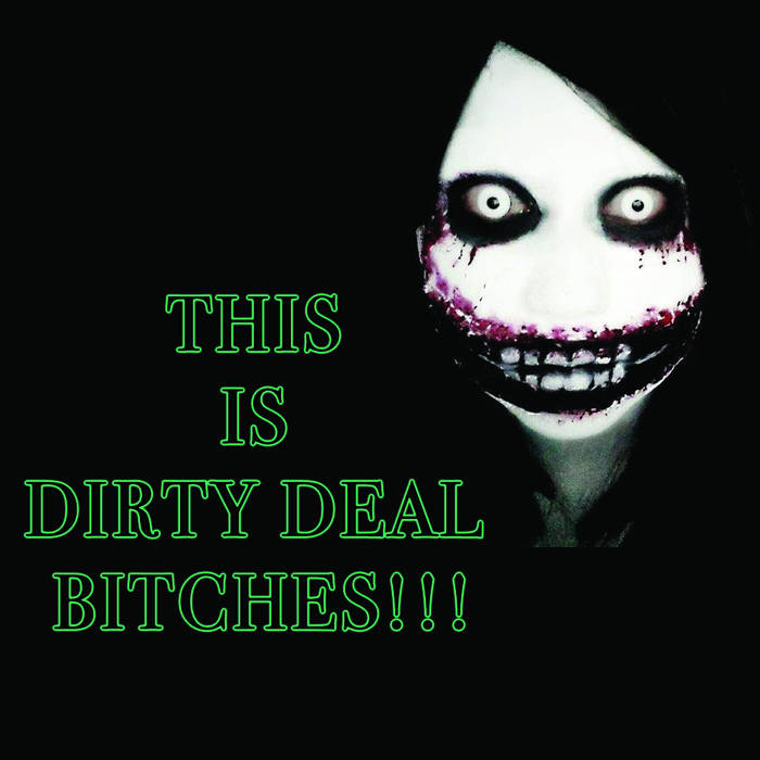 THIS IS DIRTY DEAL BITCHES!!! cover art