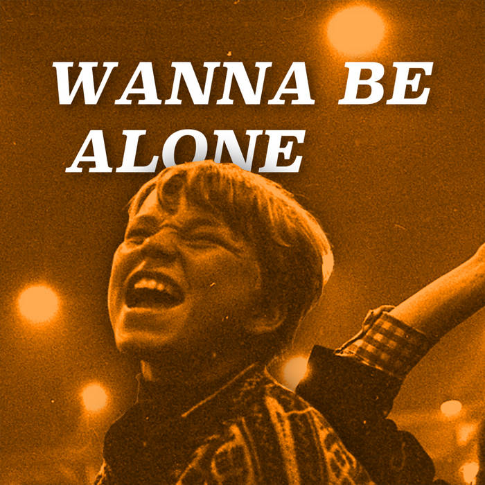 Wanna Be Alone cover art