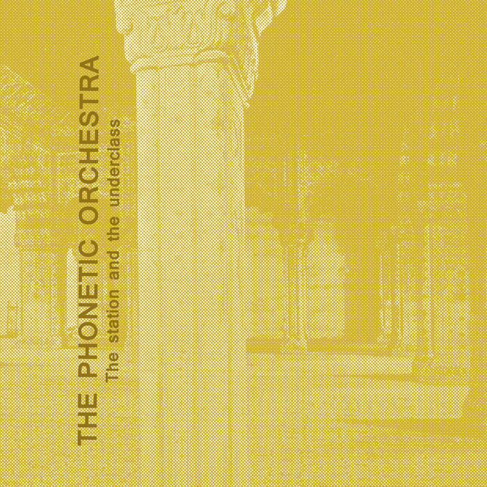 "The Phonetic Orchestra ""The Station and the Underclass"" cover art"