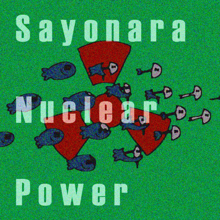 Sayonara Nuclear Power cover art