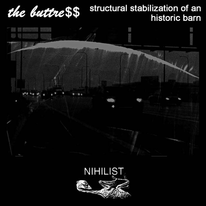 "THE BUTTRE$$ ""Structural Stabilization of an Historic Barn"" (Nihil 76) cover art"