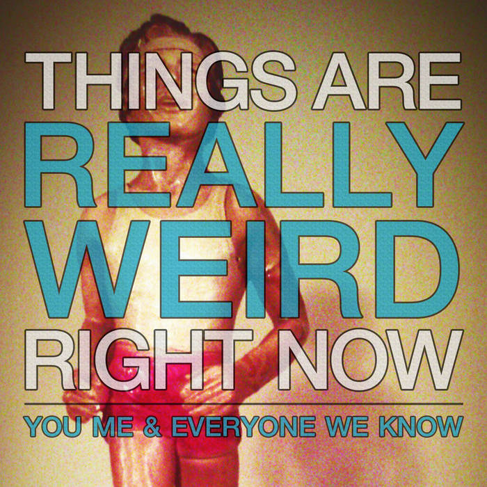 Things Are Really Weird Right Now cover art