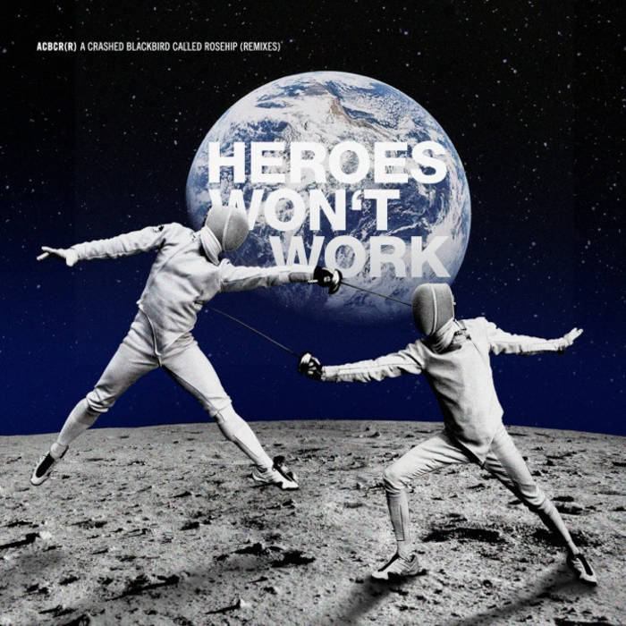 HEROES WON'T WORK REMIX cover art