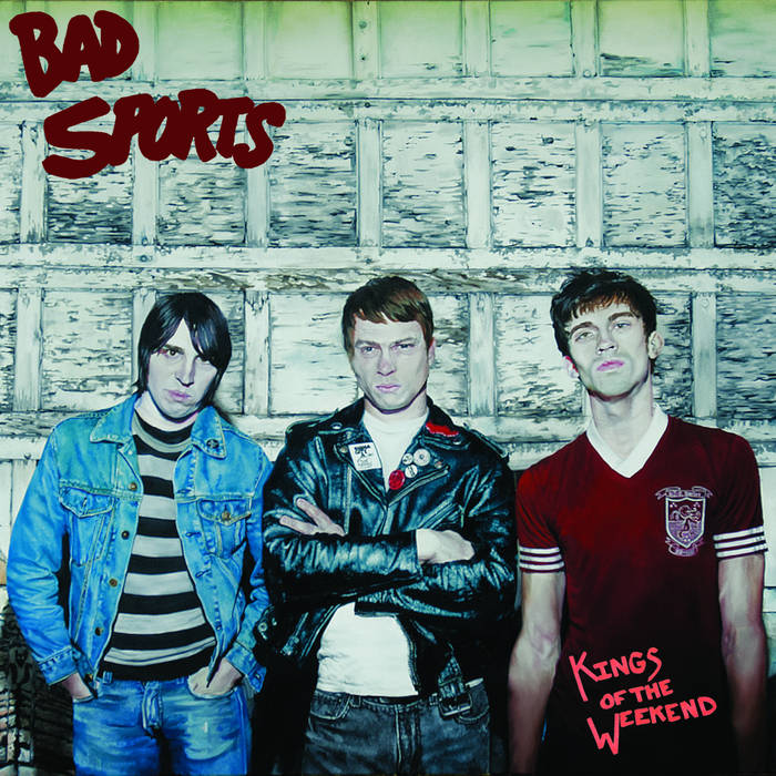 Bad Sports - Kings Of The Weekend cover art