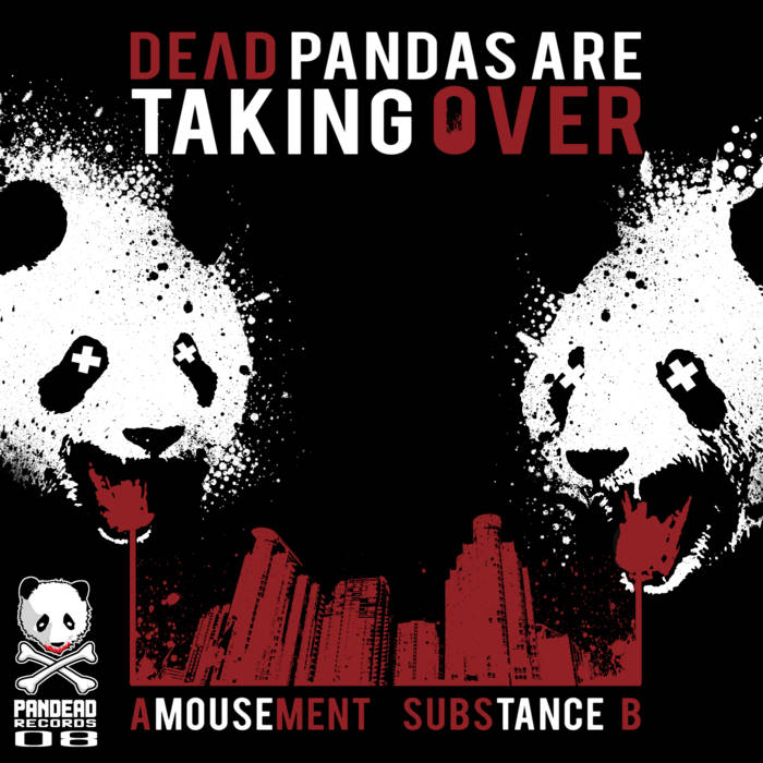 Substance B - Amousement - Dead Pandas are taking over _ Pandead 08 cover art