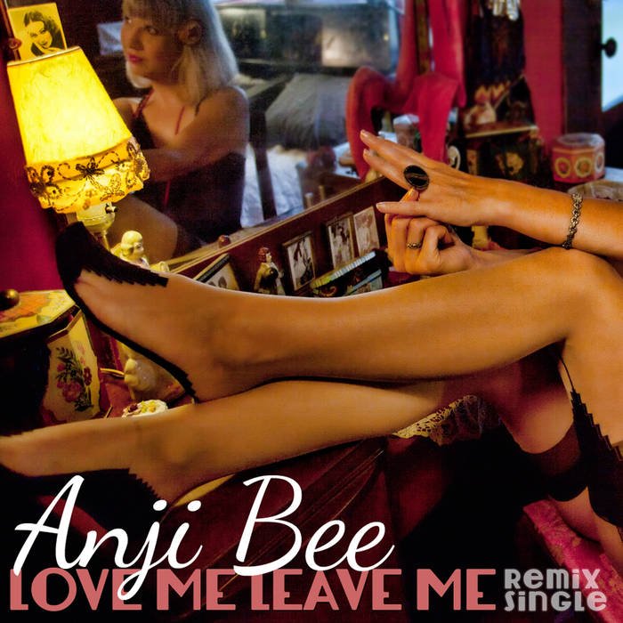 Love Me Leave Me Remixes cover art