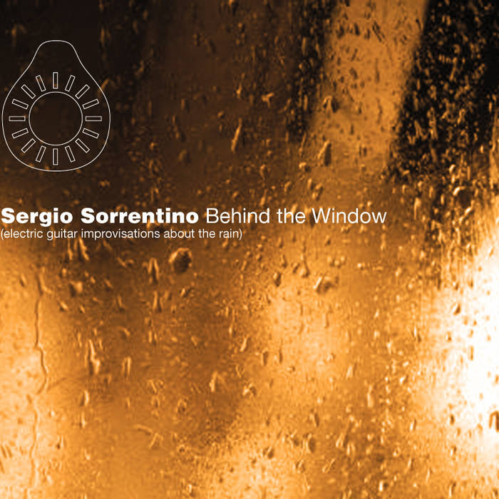 BEHIND THE WINDOW - electric guitar improvisations about the rain cover art