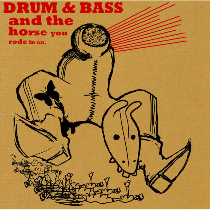 Drum & Bass: And The Horse You Rode In On cover art