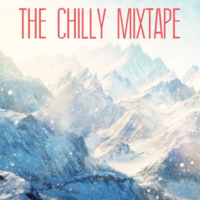 The Chilly Mixtape cover art