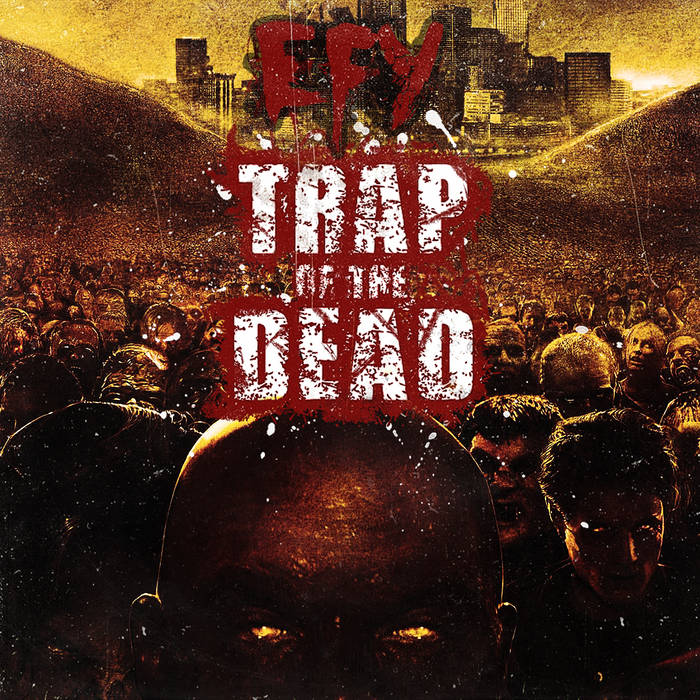 EFY - Trap Of The Dead EP cover art