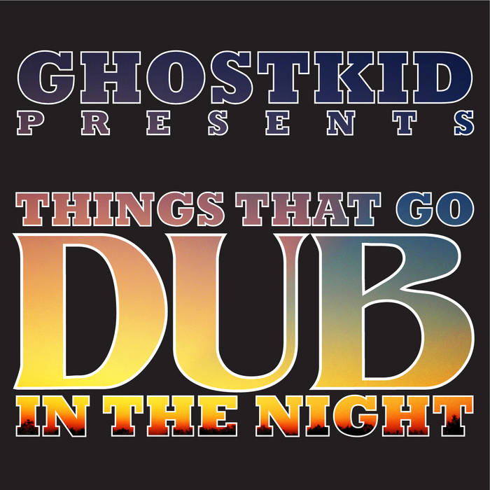 Things That Go Dub In The Night cover art