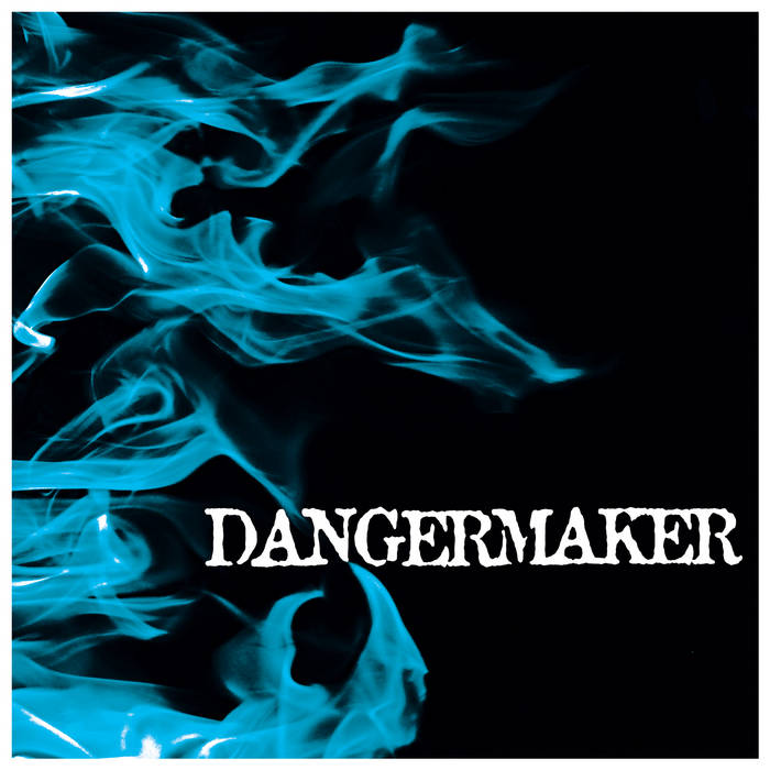Dangermaker - EP cover art
