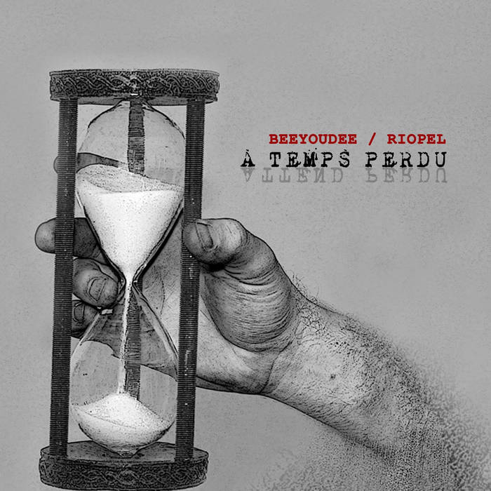 Beeyoudee & Riopel / À Temps Perdu (2013) cover art