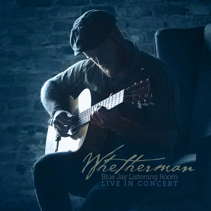Whetherman Live! Blue Jay Listening Room cover art
