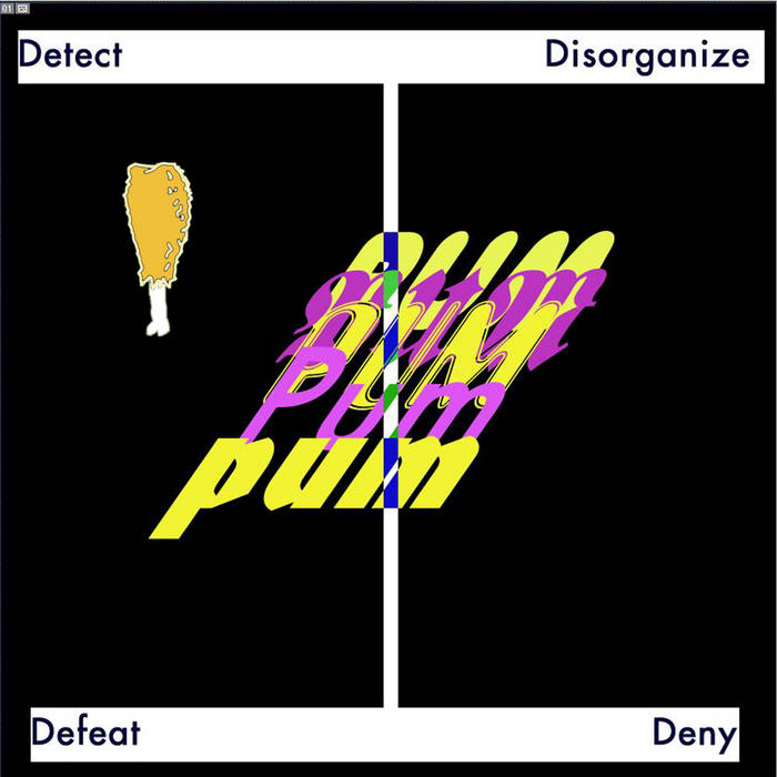 Detect, Disorganize, Defeat and Deny cover art