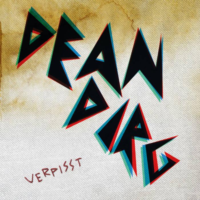 """Dean Dirg - Verpisst 12"""" cover art"""