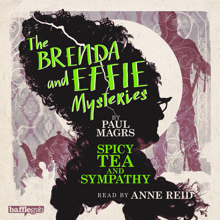 Brenda and Effie [9] Spicy Tea and Sympathy - Paul Magrs