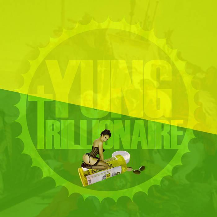 YUNG †RILLIONAIRE cover art