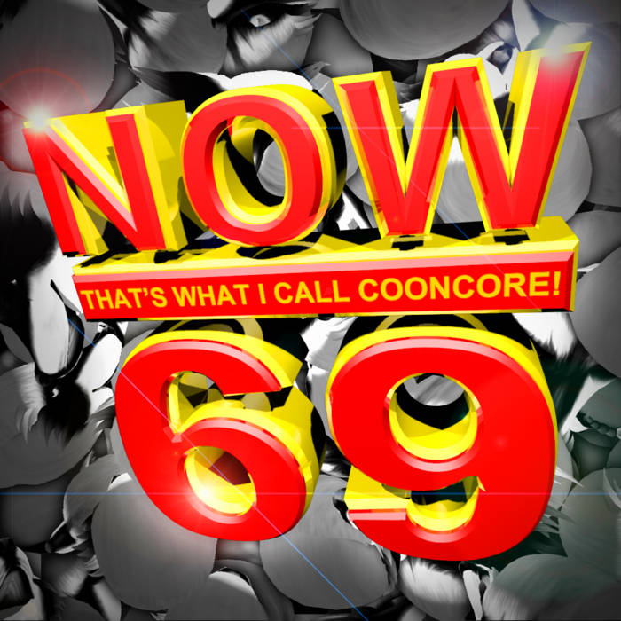 NOW THAT'S WHAT I CALL COONCORE! 69 cover art