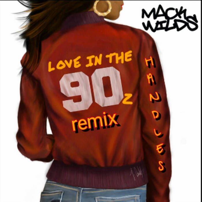 Mack Wilds - Love In The 90z [Handles Remix] cover art