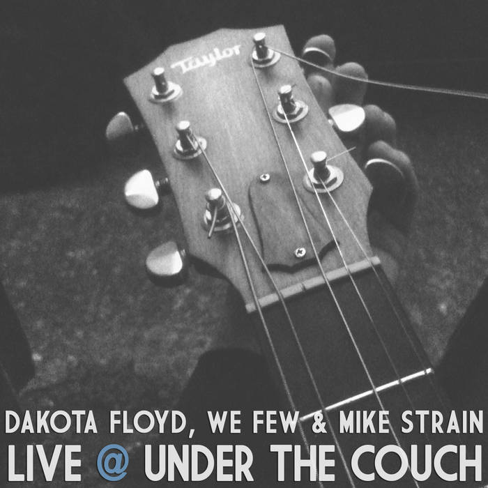Dakota Floyd, We Few & Mike Strain: Live @ Under the Couch cover art