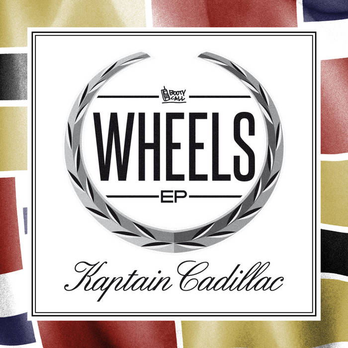Kaptain Cadillac - Wheels EP cover art