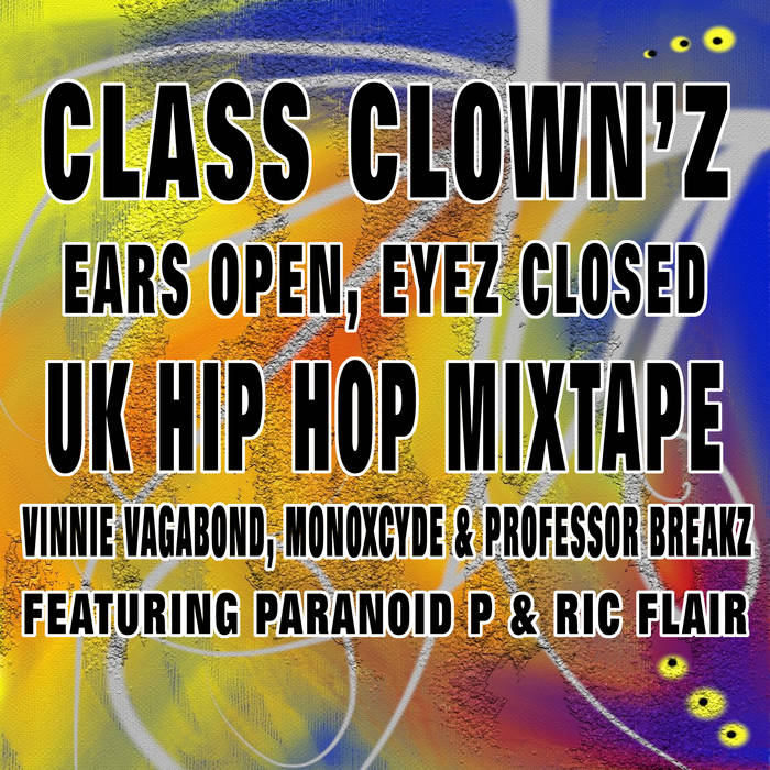 Class Clown'z- Ears Open, Eyes Closed- Mixtape. cover art