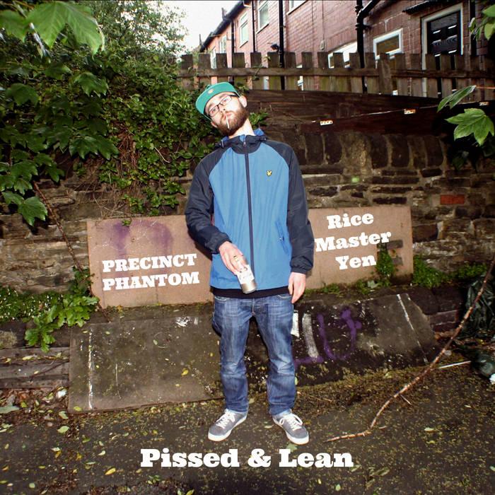 Precinct Phantom & Rice Master Yen - Pissed & Lean cover art