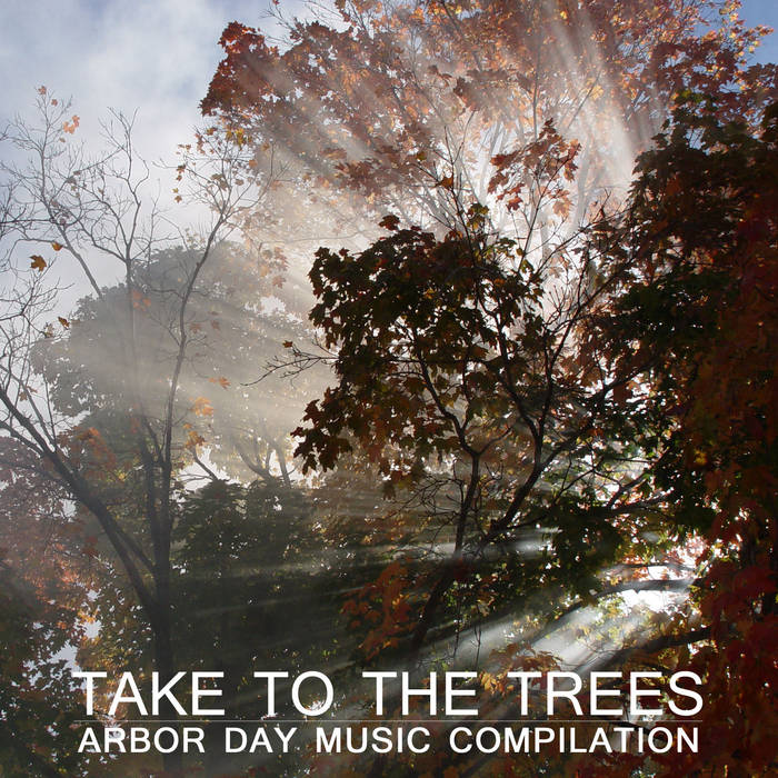 Take to the Trees - Arbor Day Music Compilation cover art