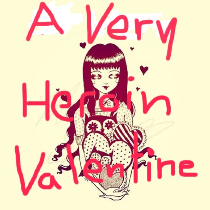A Very Heroin Valentine cover art