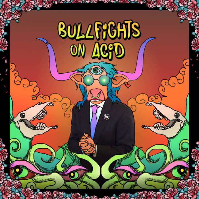 Bullfights on Acid cover art