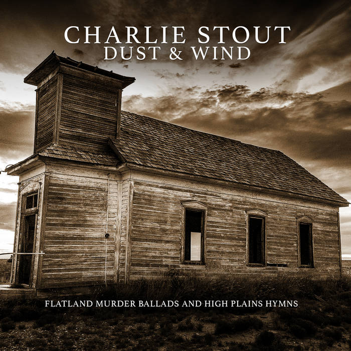 Dust And Wind: Flatland Murder Ballads And High Plains Hymns cover art