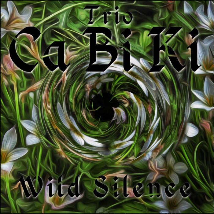Wild Silence - Trio CaBiKi cover art