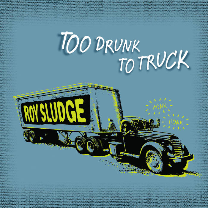 Too Drunk To Truck cover art