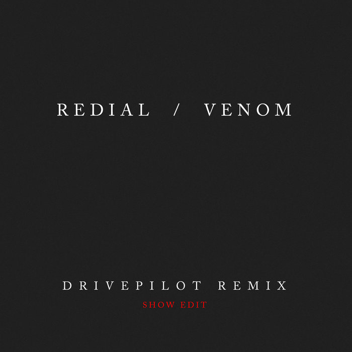 Redial - Venom (Drivepilot Remix) (Show Edit) cover art
