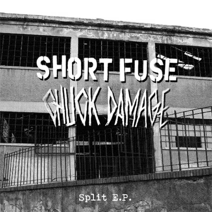 "Short Fuse/Chuck Damage - Split 7"" cover art"