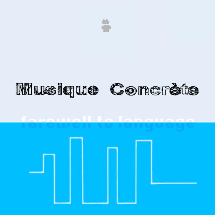 IFAR Musique Concrète farewell to language compilation cover art
