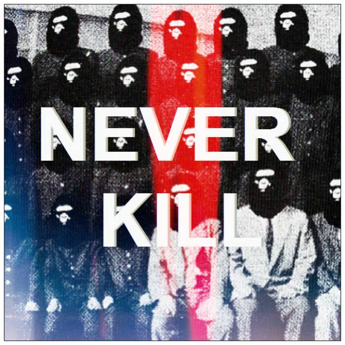 NEVER KILL cover art