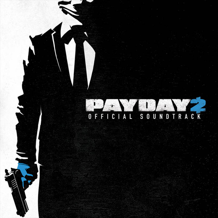 PAYDAY 2 Official Soundtrack cover art