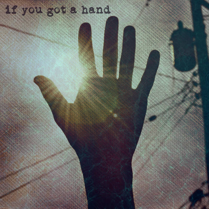 If You Got A Hand cover art