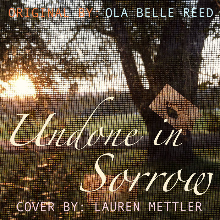 Undone in Sorrow (Original by Ola Belle Reed) cover art