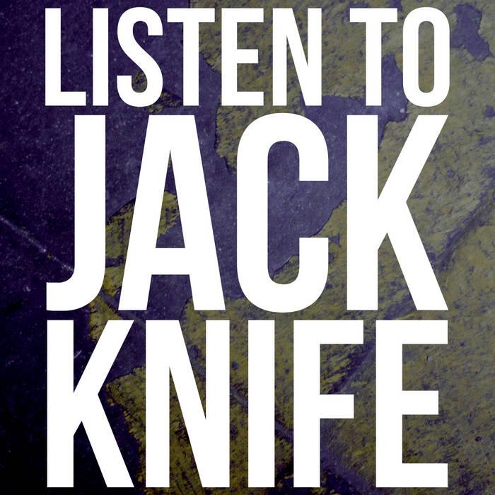 LISTEN TO JACK KNIFE EP cover art