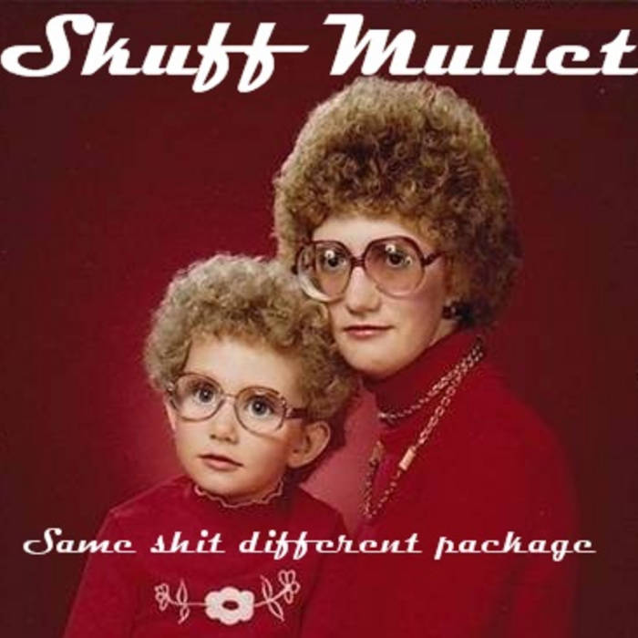 Skuff Mullet - Same shit different package cover art
