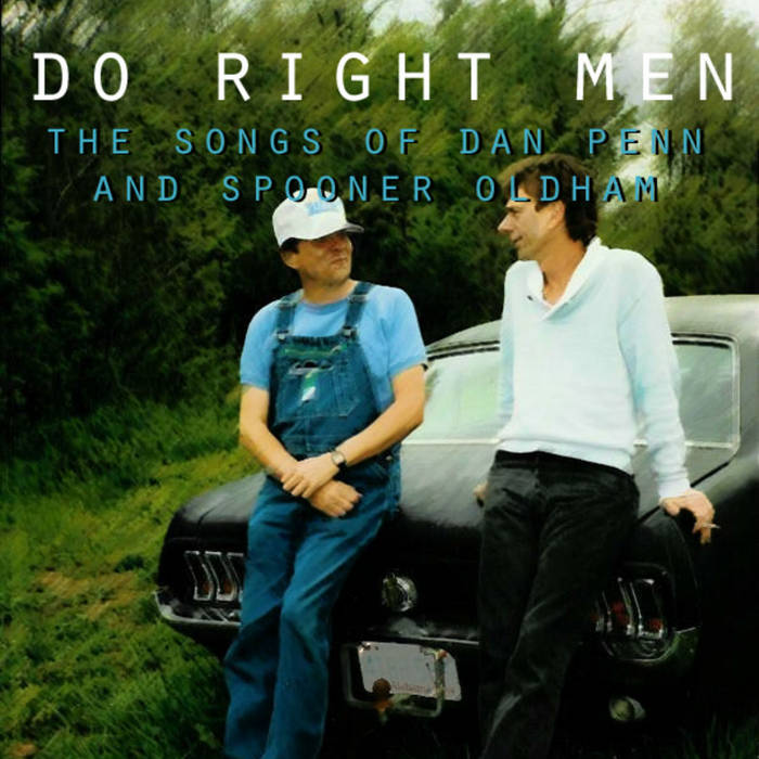 Do Right Men- A Tribute To Dan Penn And Spooner Oldham cover art