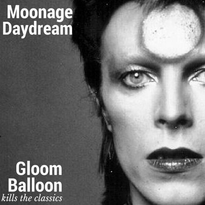 Gloom Balloon Kills the Classics (Moonage Daydream) David Bowie cover art