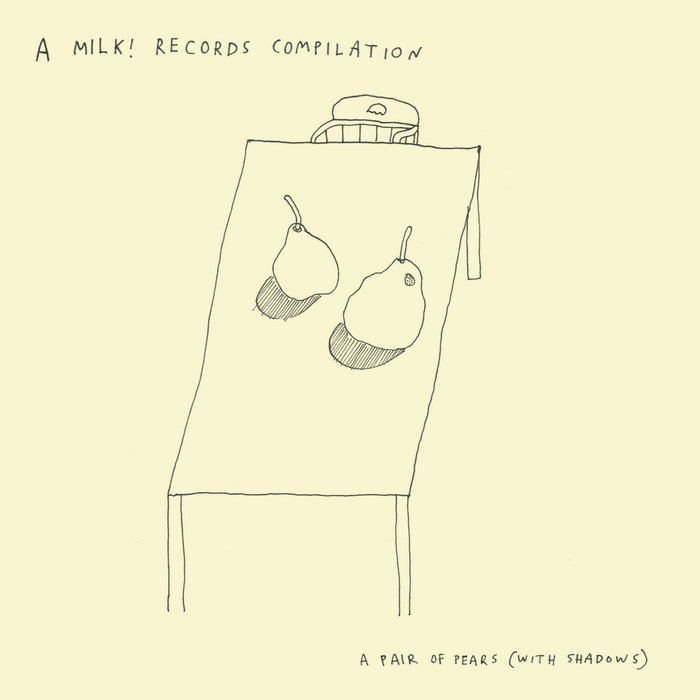 A Pair of Pears (with Shadows) - A Milk! Records Compilation cover art