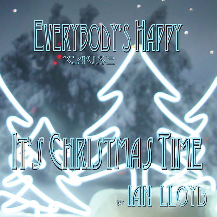 Everybody's Happy 'Cause It's Christmas Time cover art